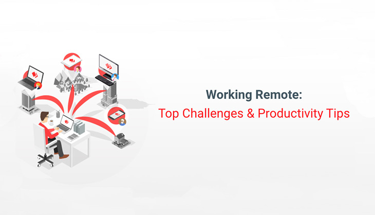 Ways to overcome challenges while working remotely